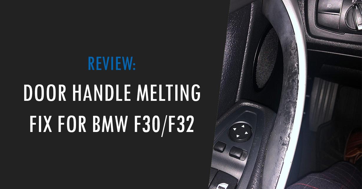 bmw f30 door handle melting fix