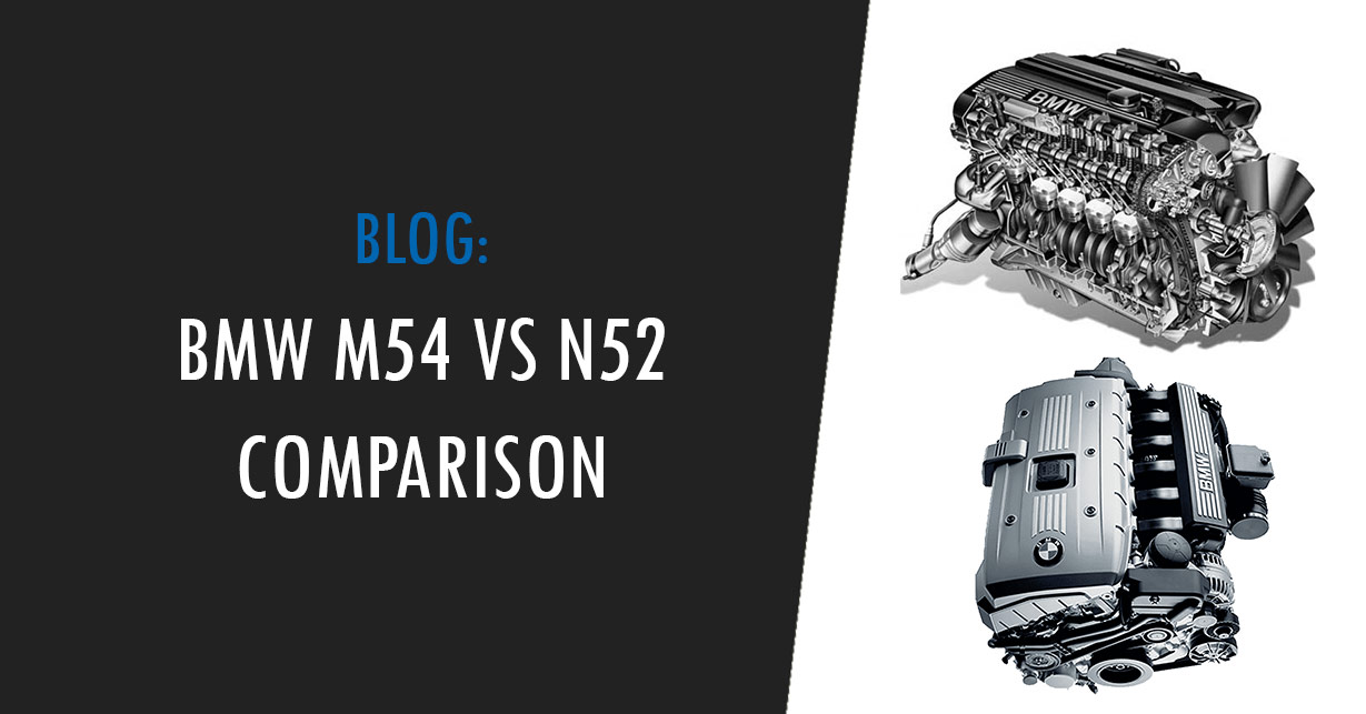 m54 and n52 comparison